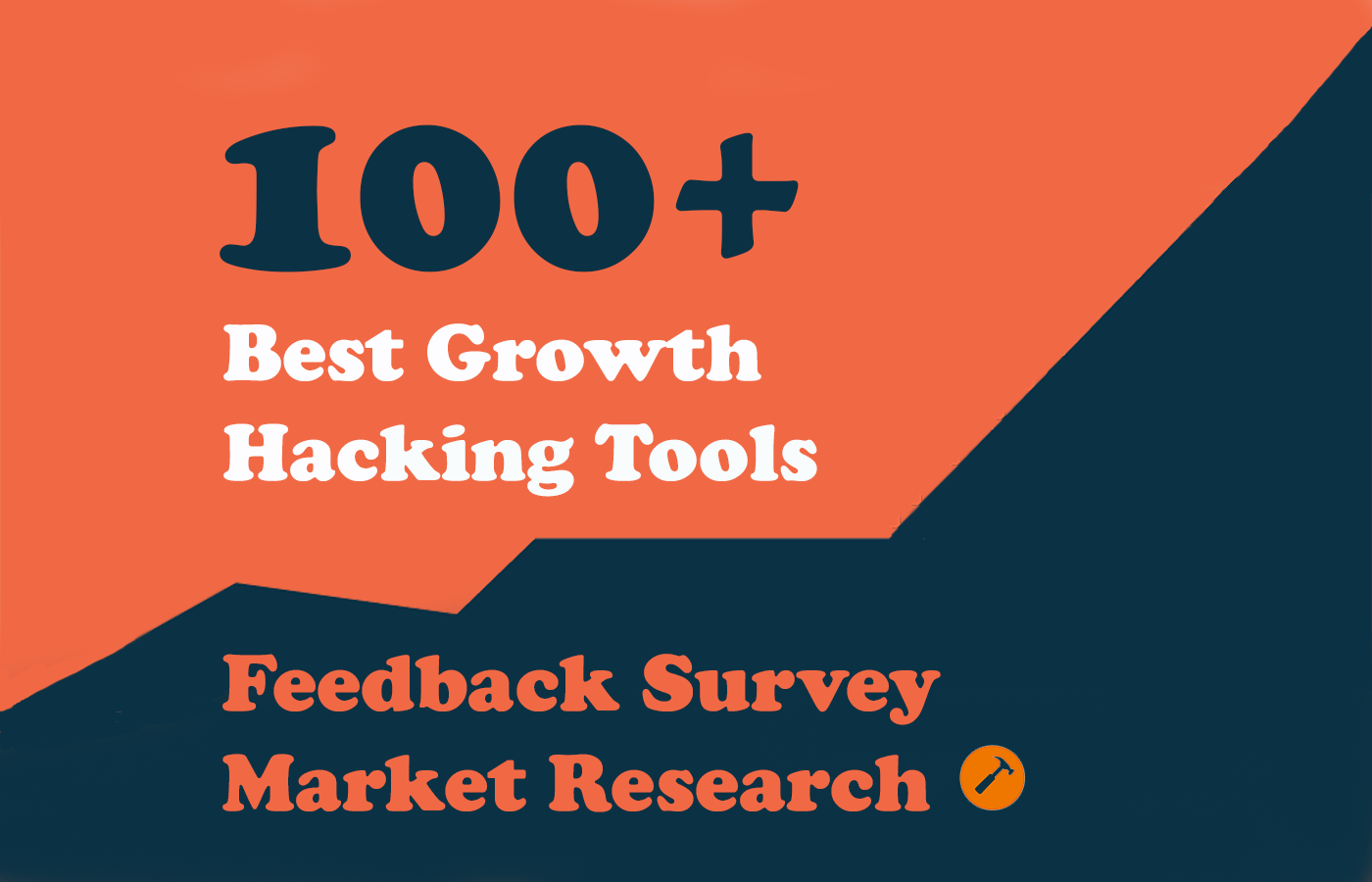 100+ Growth Hacking Tools – Feedback Survey & Market Research