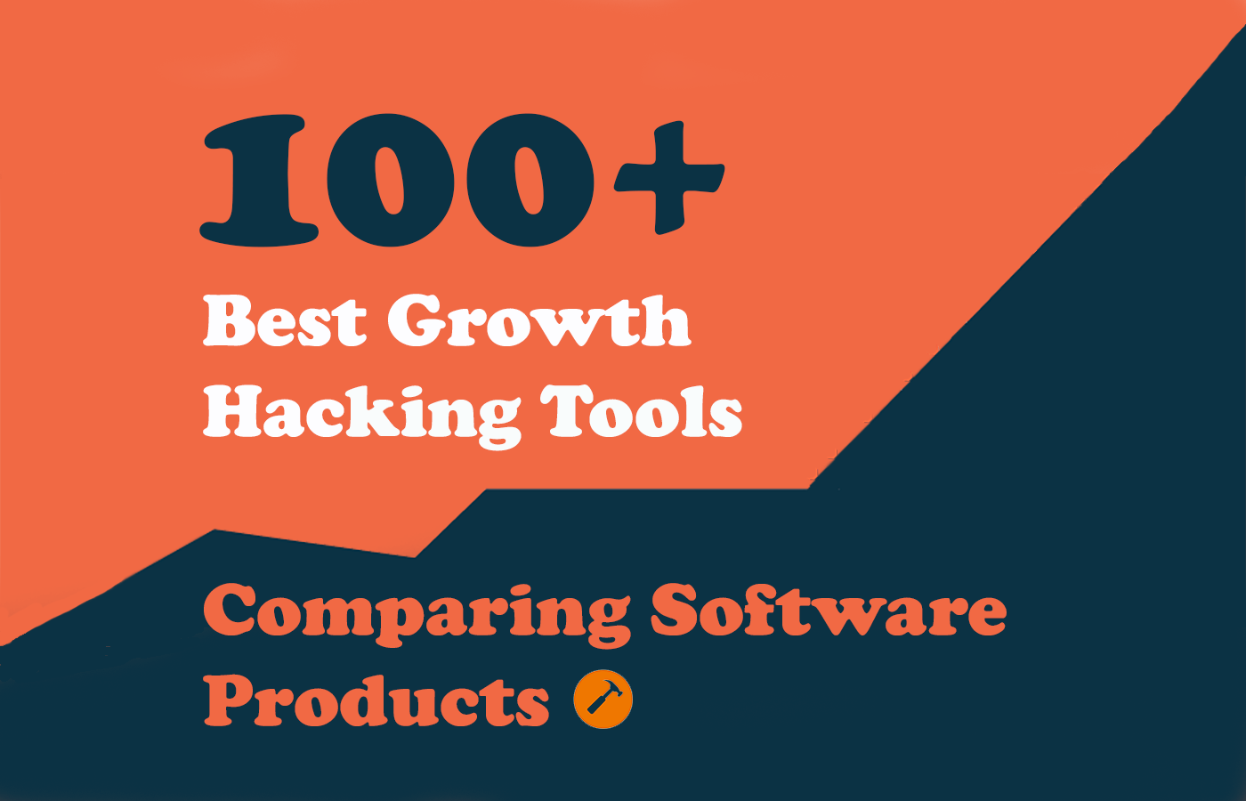100+ Growth Hacking Tools – Comparing Software Products