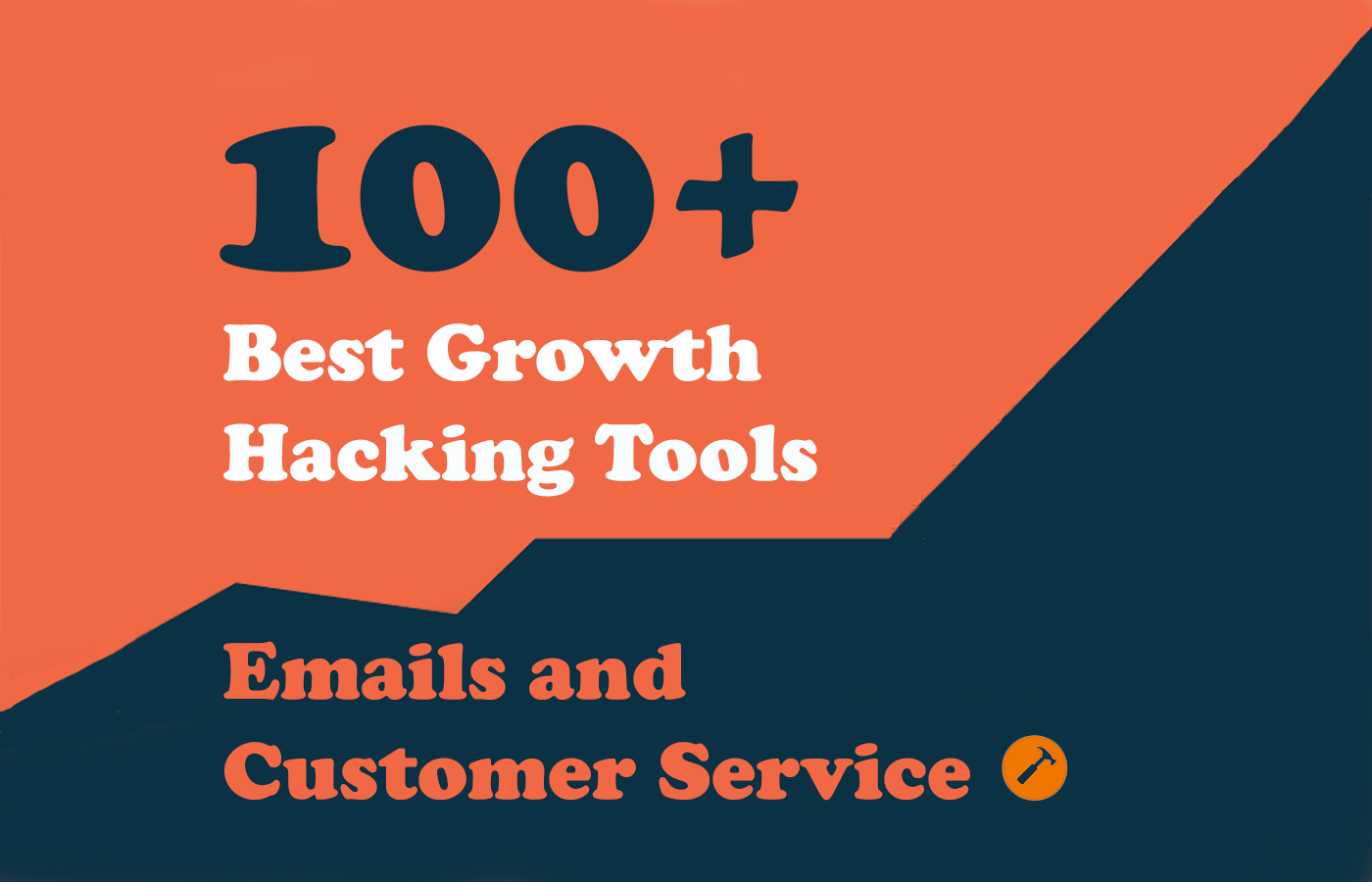 100+ Growth Hacking Tools – Emails & Customer Service