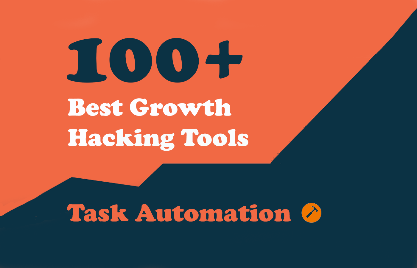 100+ Growth Hacking Tools – Task Automation