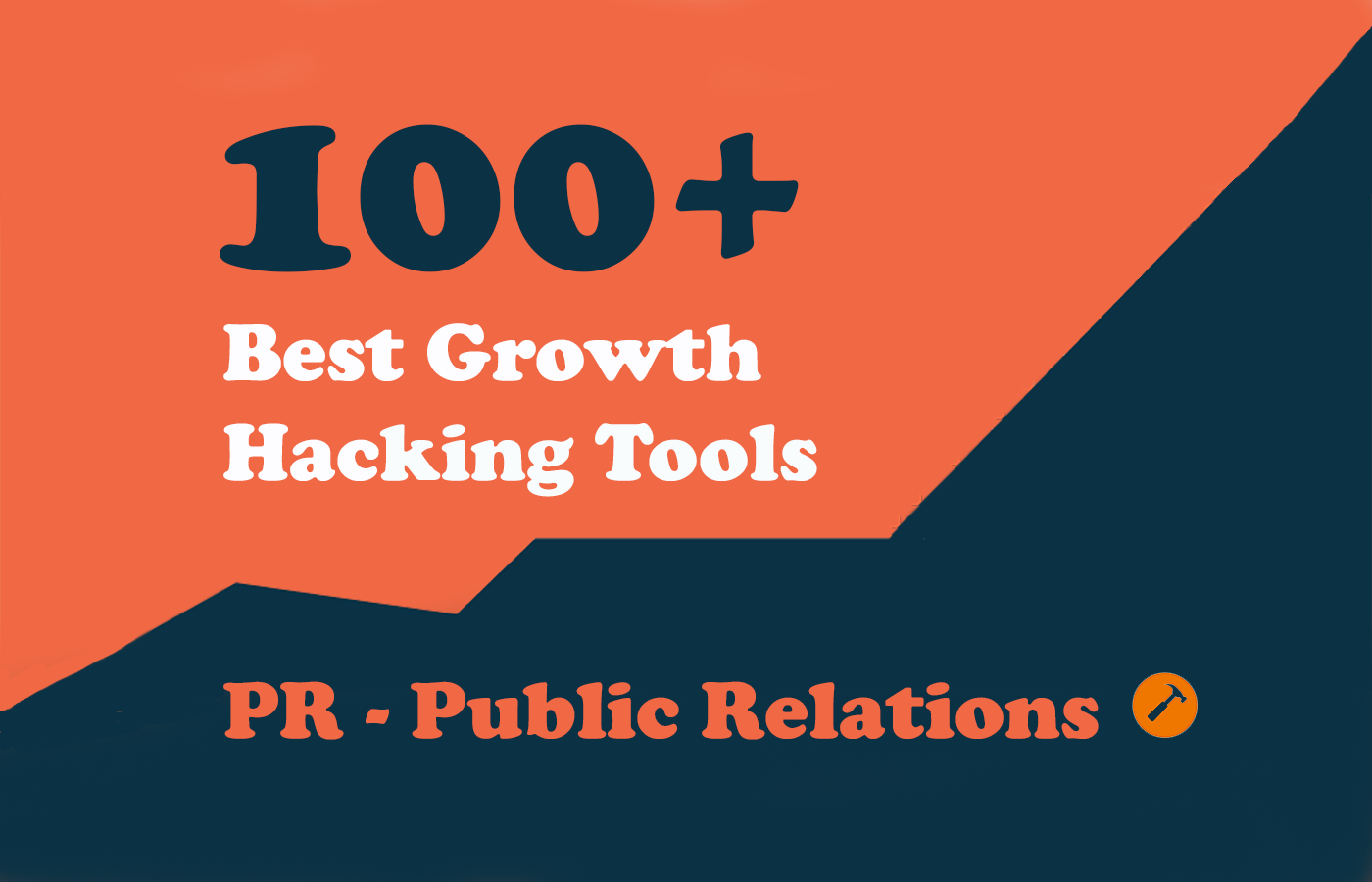 100+ Growth Hacking Tools – Public Relations
